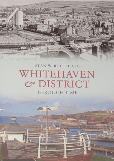 Whitehaven Through Time, by Alan W. Routledge